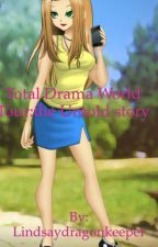 Total drama world tour: the untold story by thewriterlindsay
