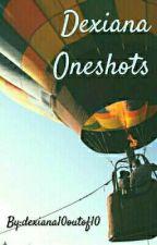 Dexiana Oneshots by dexiana10outof10
