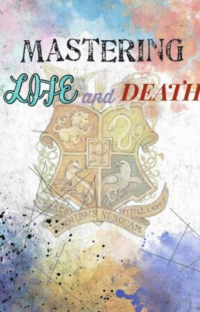 Mastering Life and Death(A Harry Potter Fanfic) by heather71204