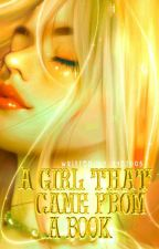 A Girl That Came From A Book ( On - Going ) by YYE2005