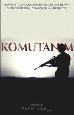 Komutanım by papatyam__