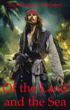 Of the Land and the Sea (Jack Sparrow x Reader) by RandomFandoms3