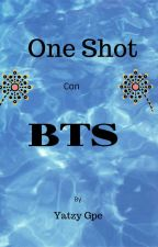 One Shot Con BTS by YatzyGpe