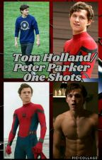 Tom Holland/ Peter Parker. One Shots  by MarianaCanela263