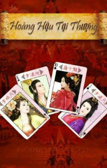 Đọc Truyện [BHTT] Hoàng Hậu Tại Thượng [Edit] - Truyen4U.Net