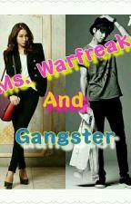 Ms. Warfreak And Gangster[book 1] ::: by AshiNolasco0219