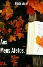 Aos Meus Afetos, by HeidiEsser