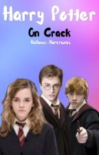 HP on Crack!  by -robinns