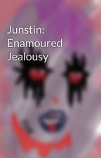 Junstin: Enamoured Jealousy by kingofhearts709