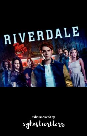 | Riverdale One Shots | by xghostwriterr