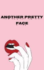 ANOTHER    PRETTY     FACE by -queenbitch01-