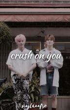 Crush On You | lty by najlaaafsr
