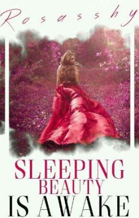 Sleeping Beauty is Awake by rosasshy