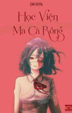 HỌC VIỆN MA CÀ RỒNG (VAMPIRE ACADEMY) by chinhyoonsic