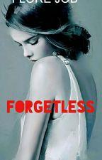 FORGETLESS  by FloreJob