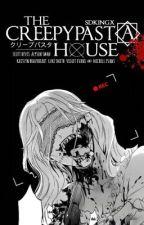 the creepypasta house ➳ drammatico by sdkingx