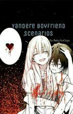 Yandere Boyfriend Scenarios by BakaNoOujo