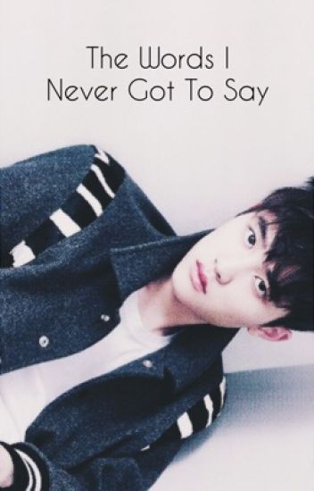 The Words I Never Got To Say (EXO D.O. fanfic)