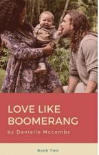 Love Like Boomerang by TeamDeanWinchester