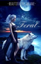 Feral by -Beautifully_Insane-