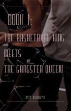 The Basketball King Meets The Gangster Queen(HIATUS) by Minyoowan9597