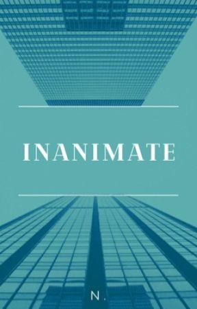 Inanimate  by Naureeen03