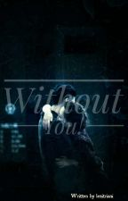 Without You!  by lenitriani