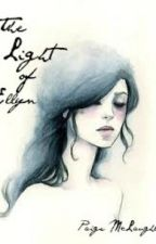 The Light of Ellyn by TheBibliophile1
