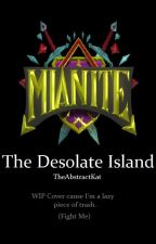 Mianite: The Desolate Island by TheAbstractKat