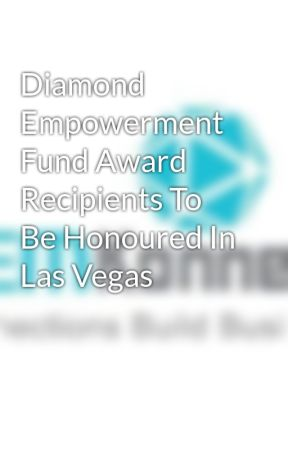Diamond Empowerment Fund Award Recipients To Be Honoured In Las Vegas by gemkonnectseo