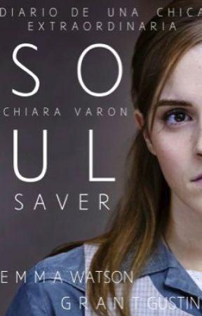 Soul Saver (Diario De una Chica Extraordinaria)  by ChiaraVaron