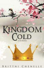 Kingdom Cold by BrittniChenelle