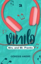 VINYL I: Mrs. and Mr. Pranks. © [Terminada]  by genesaorus