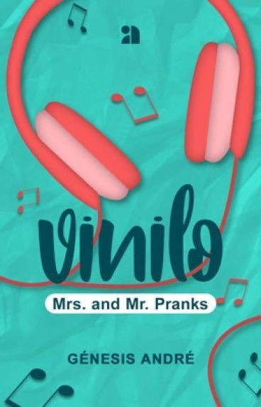 VINYL I: Mrs. and Mr. Pranks. ©