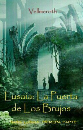 Lusaia: La Puerta de los Brujos by Vellmeroth