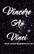 Vincere Ac Vinci by thxrbxx