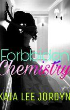 FORBIDDEN CHEMISTRY by KaiaLeeJordyn