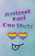 Mystreet Yaoi One Shots by TooSleepyTooThink