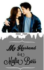 My Husband is a Mafia Boss   COMPLETED by BLACKDARK_QUEEN