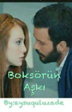 BOKSÖRÜN AŞKI by aysuquluzade