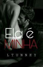 Ela é MINHA by LTunney