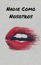 Nadie Como Nosotros. by xogenesisxo