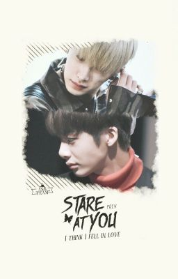 [Shortfic | M | Hyungwonho] Stare at you (I think I fell in love)