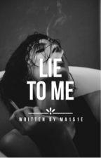 LIE TO ME by ma151e