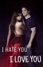 I Hate You,I Love you❤ by delenaendgame143