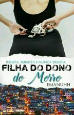Filha do dono do Morro by Manu_Kardozo