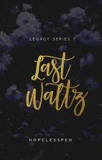 Last Waltz LEGACY # 7 by HopelessPen