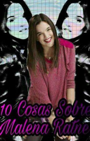 10 Cosas Sobre Malena Ratner by sonriemucho274