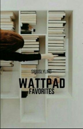 Wattpad Favorites by siriuslystyling
