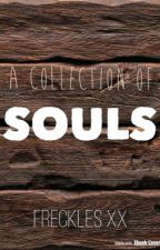 A collection of souls by SheWasAGirlxx